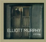 Intime Lyrics Elliott Murphy