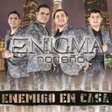 Enemigo en Casa Lyrics Enigma Norteno