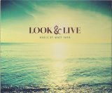 Look & Live Lyrics Matt Papa