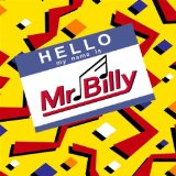 Hello, My Name is Mr. Billy Lyrics Mr. Billy