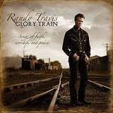 Glory Train Lyrics Randy Travis
