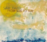 From Sun To Sun Lyrics Sam Yahel