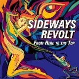 From Here to the Top Lyrics Sideways Revolt