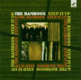 Step It Up Lyrics The Bamboos