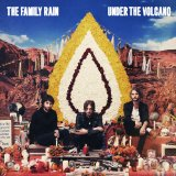 Under the Volcano Lyrics The Family Rain