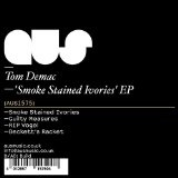 Smoke Stained Ivories Lyrics Tom Demac