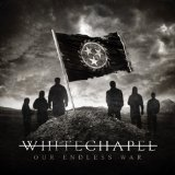 Our Endless War Lyrics Whitechapel