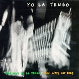 New Wave Hot Dogs Lyrics Yo La Tengo