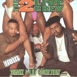 Shake A Lil' Somethin' Lyrics 2 Live Crew