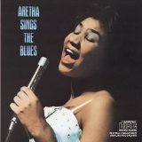 Aretha Sings The Blues Lyrics Aretha Franklin