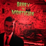 Barry the Mortician Lyrics Barry the Mortician