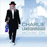 Movin' On Lyrics Charlie Landsborough