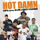 Hot Damn 12' Lyrics Clipse