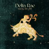 Carry the Fire Lyrics Delta Rae