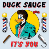 It's You (Single) Lyrics Duck Sauce