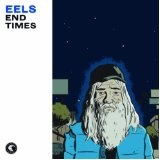 End Times Lyrics Eels