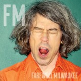 FM Lyrics Farewell Milwaukee
