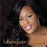 So Glad I'm Me Lyrics LaKisha Jones