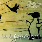 Life Was Given to the Birds Lyrics Pensive Penguin