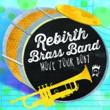 Move Your Body Lyrics Rebirth Brass Band