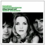 London Conversations Lyrics Saint Etienne