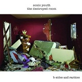 The Destroyed Room: B-Sides & Rarities Lyrics Sonic Youth