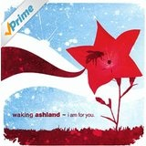 I Am For You (EP) Lyrics Waking Ashland