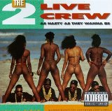 As Nasty As They Wanna Be Lyrics 2 Live Crew