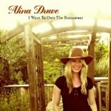 I Want To Own The Restaurant Lyrics Alina Duwe