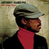 Ain't Nobody Worryin' Lyrics Anthony Hamilton