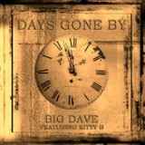 Days Gone By (feat. Kitty B) - Single Lyrics Big Dave