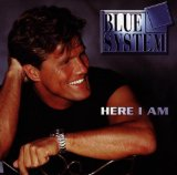 Here I Am Lyrics Blue System