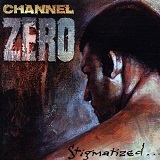 Stigmatized... Lyrics Channel Zero