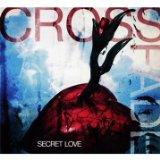 Secret Love Lyrics Crossfade