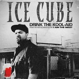 Drink The Kool-Aid (Single) Lyrics ICE CUBE