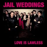 Love Is Lawless Lyrics Jail Weddings