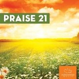 Praise 21 Lyrics Maranatha! Music