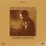 Always Waiting (Single) Lyrics Michael Kiwanuka