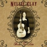 Born Too Late Lyrics Nellie Clay