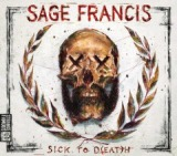 Sick To D(EAT)H Lyrics Sage Francis