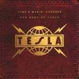 time's makin' changes:the best of tesla Lyrics Tesla