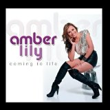 Coming to Life Lyrics Amber Lily