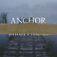 Distance & Devotion Lyrics Anchor