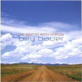The Best Of Both Worlds  Lyrics Billy Bauer
