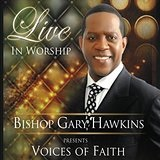 Live In Worship Lyrics Bishop Gary Hawkins and Voices of Faith
