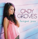 Forget You (Single) Lyrics Cady Groves