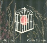 Idiot Heart Lyrics Carsie Blanton