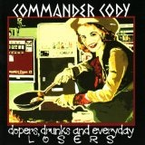 Dopers, Drunks And Everyday Losers Lyrics Commander Cody