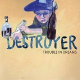Trouble In Dreams Lyrics Destroyer