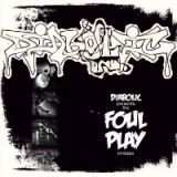 The Foul Play Mixtape Lyrics Diabolic